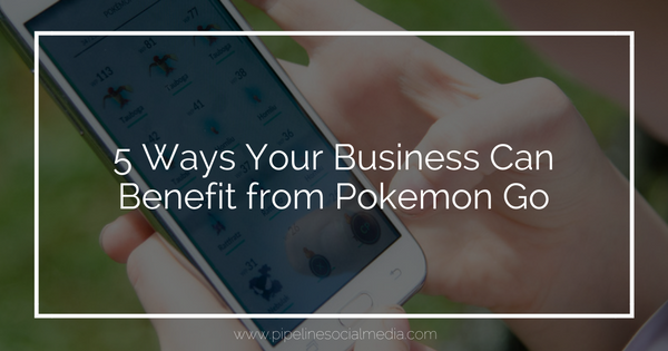 5 Ways Your Business Can Benefit from Pokemon Go