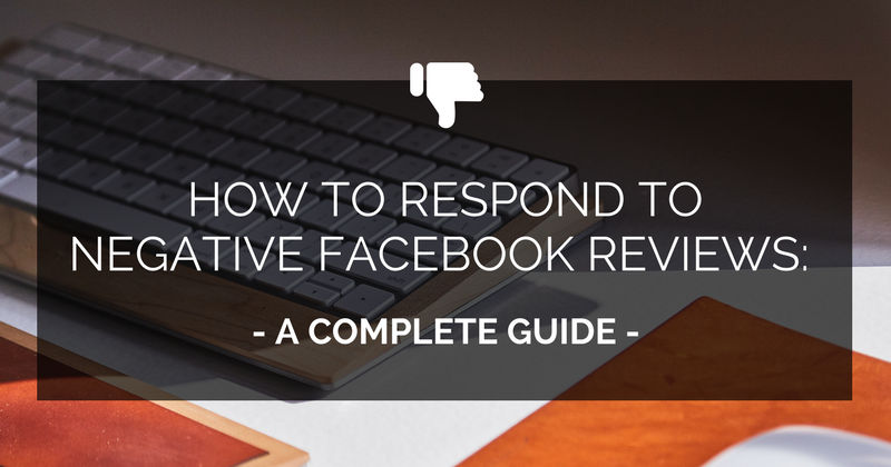 How to Respond to Negative Facebook Reviews: A Complete Guide