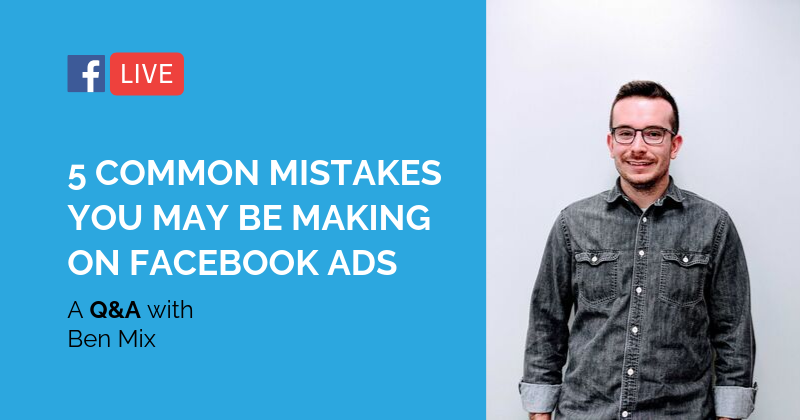 Pipeline LIVE | 5 Common Mistakes You May Be Making on Facebook Ads