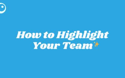 How to Highlight Your Team on Social Media